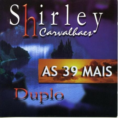 CD-Shirley-Carvalhaes-As-39-Mais--Duplo-