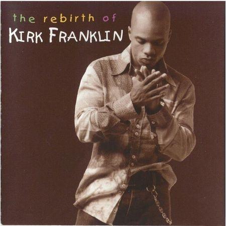 CD-Kirk-Franklin-The-Rebirth-Of-Kirk-Franklin