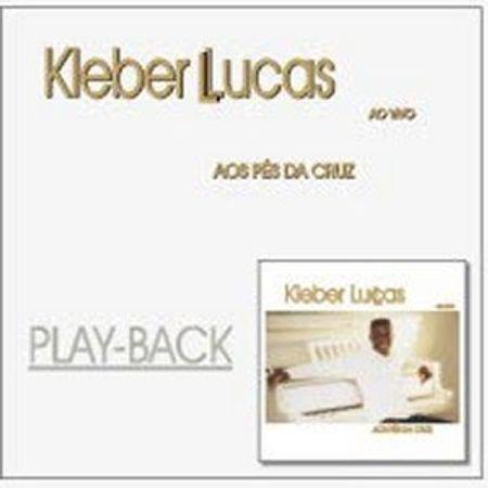 Kleber Lucas - Aos P�s da Cruz - Playback 2001