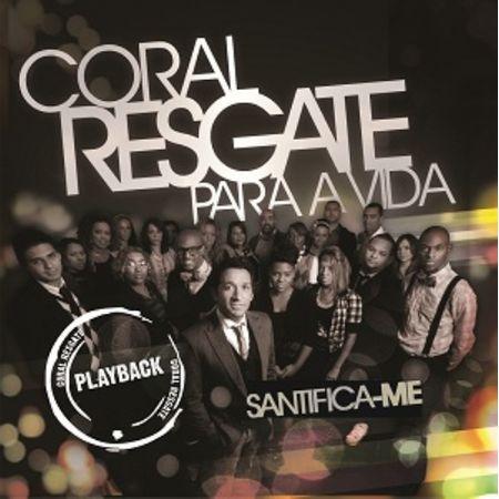 CD-Coral-Resgate-Para-a-Vida-Santifica-me--Play--Back-