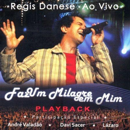 CD-Regis-Danese-Faz-um-Milagre-em-Mim-Ao-Vivo--Playback-