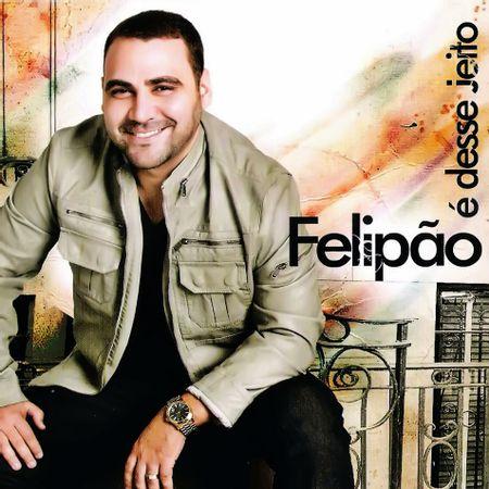 CD-Felipao-E-Desse-Jeito