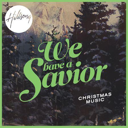 CD-Hillsong-We-have-a-Savior