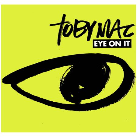 CD-Tobymac-Eye-on-It