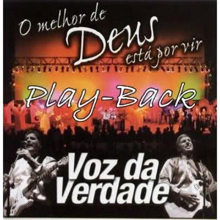 Voz da Verdade - O Melhor de Deus Est� Por Vir - Playback 2003