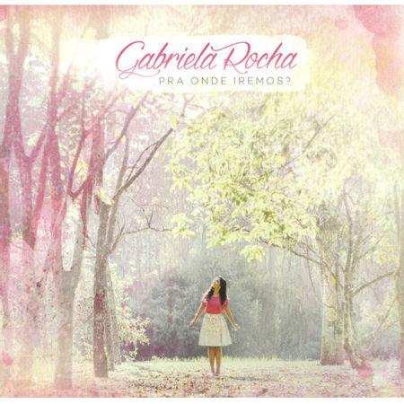 CD-Gabriela-Rocha-Pra-onde-iremos