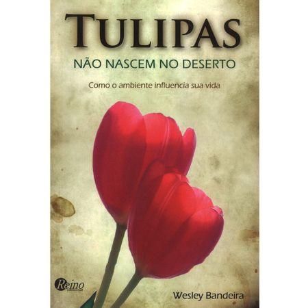 Tulipas-nao-nascem-no-deserto