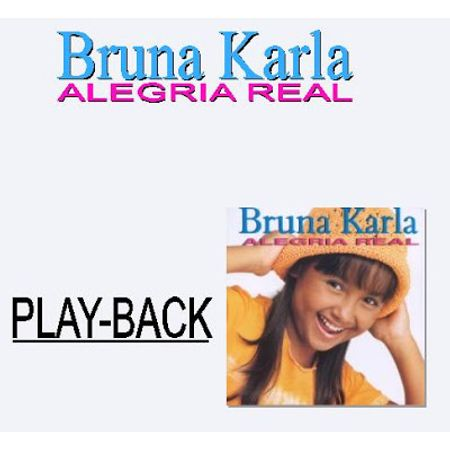 Bruna Karla - Alegria Real - Playback 2001