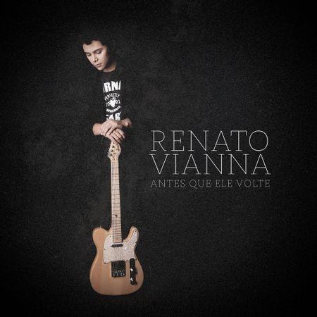 CD-Renato-Vianna-Antes-que-Ele-Volte