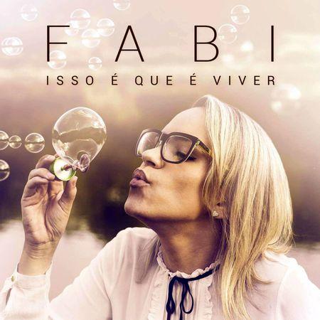 CD-Fabi-Isso-e-que-e-Viver