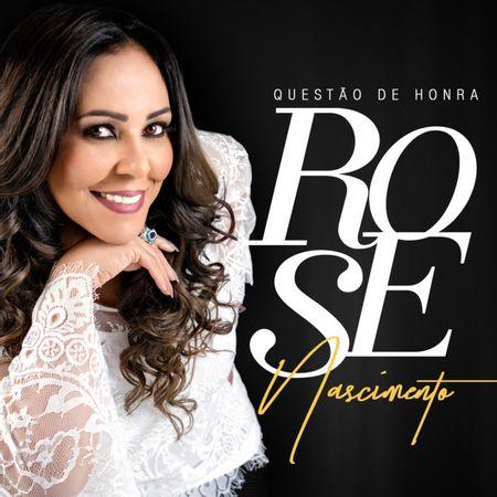 CD-Rose-Nascimento-Questao-de-Honra