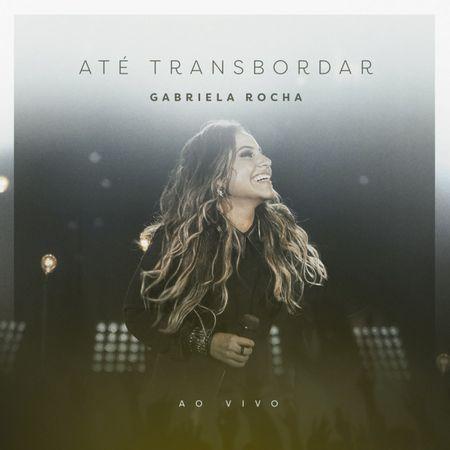CD-Gabriela-Rocha-Ate-Transbordar