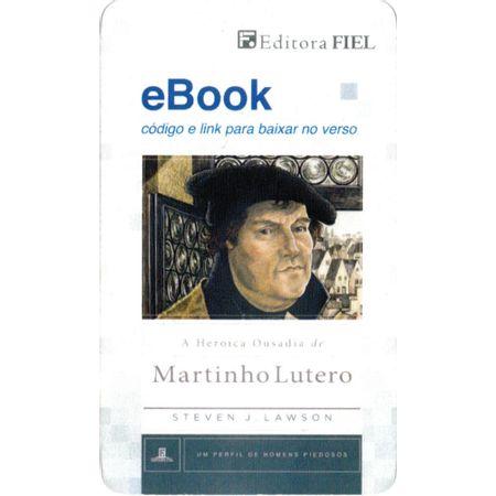 eBook-A-Heroica-Ousadia-de-Martinho-Lutero