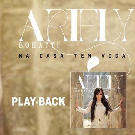 CD-Ariely-Bonatti-na-casa-tem-vida--playback-