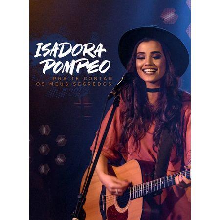 DVD-Isadora-Pompeo-Pra-Te-Contar-Os-Meus-Segredos