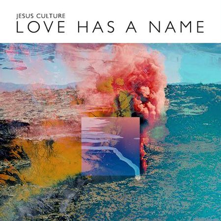 CD-Jesus-Culture-Love-Has-a-Name