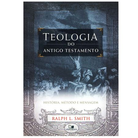 Teologia-do-Antigo-Testamento--Historia-Metodo-e-Mensagem