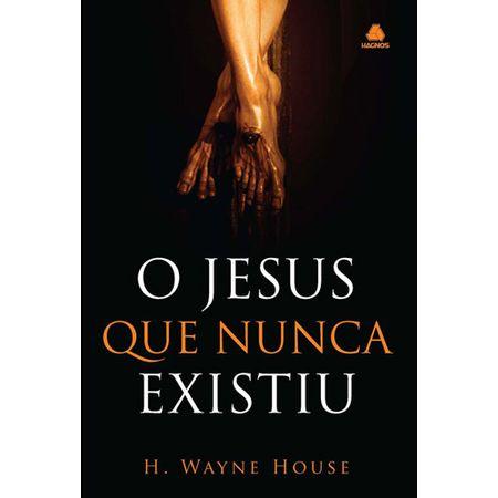 O-Jesus-que-Nunca-Existiu