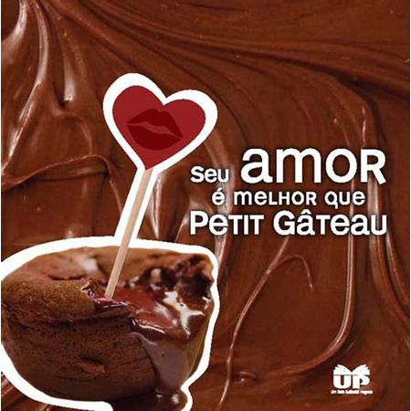 Seu-Amor-e-Melhor-que-Petit-Gateau