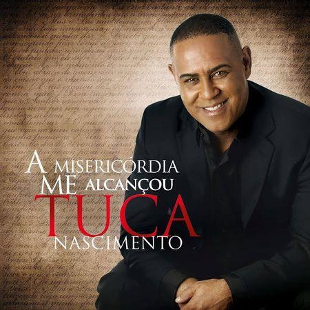 CD-Tuca-Nascimento-A-misericordia-me-alcancou