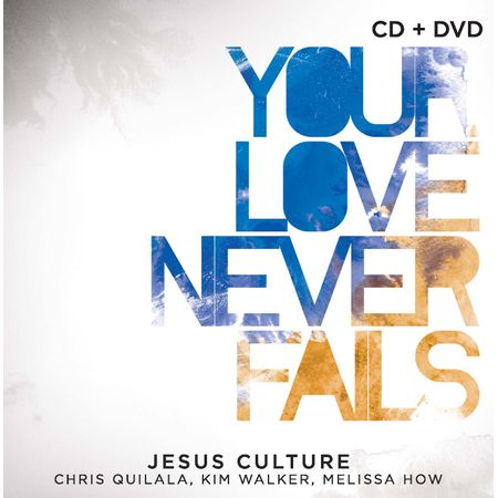 CD---DVD-Jesus-Culture-Your-Love-Never-Fails