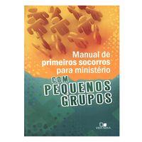 Manual-de-Primeiros-Socorros-Para-Ministerio-com-Pequenos-Grupos