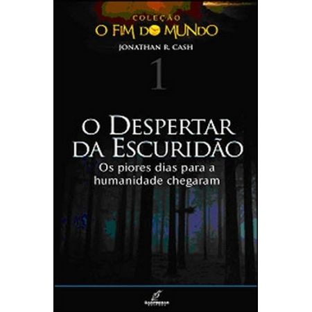 O-Despertar-da-Escuridao-Colecao-o-Fim-do-Mundo