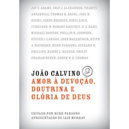 Joao-Calvino--Amor-a-Devocao-Doutrina-e-Gloria-de-Deus