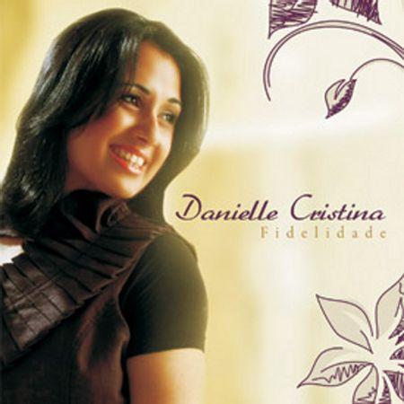 CD-Danielle-Cristina-Fidelidade