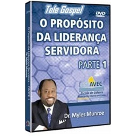 DVD-Myles-Munroe-O-Proposito-da-Lideranca-Servidora