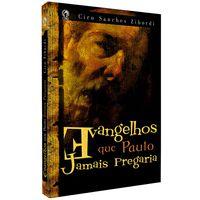 Evangelhos-que-Paulo-jamais-Pregaria