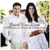 CD-Marcelo-Dias-e-Fabiana-Quando-Deus-decide