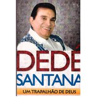 Dede-Santana-Um-Trapalhao-de-Deus