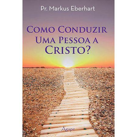 Como-Conduzir-uma-Pessoa-a-Cristo-