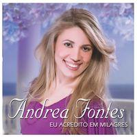 CD-Andrea-Fontes-Eu-acredito-em-milagres