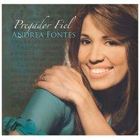 CD-Andrea-Fontes-Pregador-Fiel