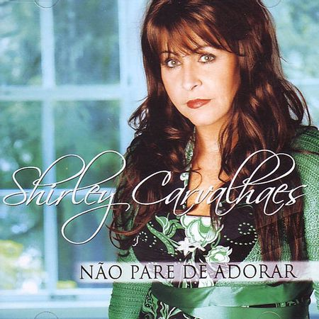 CD-Shirley-Carvalhaes-Nao-Pare-de-Adorar