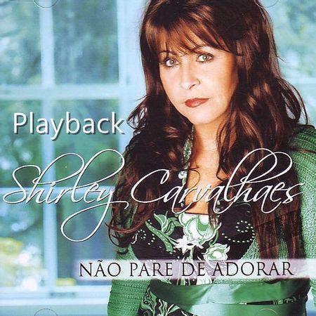 CD-Shirley-Carvalhaes-Nao-Pare-de-Adorar--Playback-