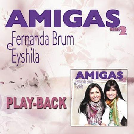 Playback-Eyshila-e-Fernanda-Brum-Amigas-Vol.2
