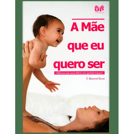 A-Mae-que-eu-Quero-Ser