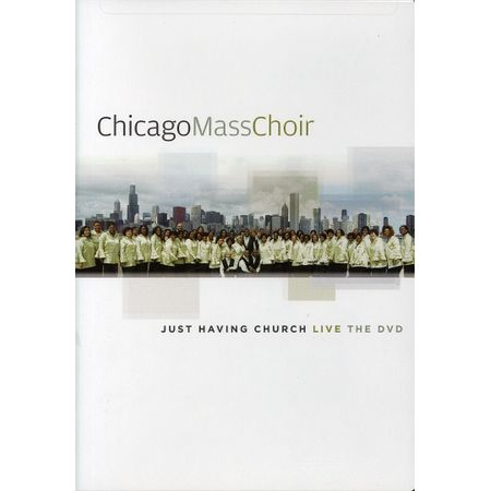 DVD-Chicago-Mass-Choir-Just-Having-Church-Live
