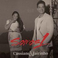 CD-Cassiane-e-Jairinho-Somos-1