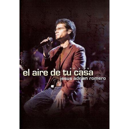 DVD-Jesus-Adrian-Romero-El-Aire-de-Tu-Casa-En-Vivo-Duplo