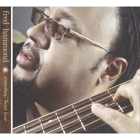 CD-Fred-Hammond-Somethin--Bout-Love