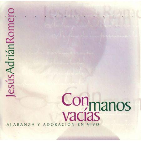 CD-Jesus-Adrian-Romero-Com-Manos-Vacias