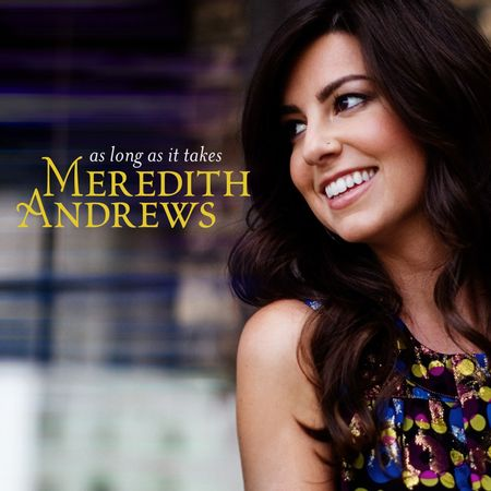 CD-Meredith-Andrews-As-Long-As-It-Takes