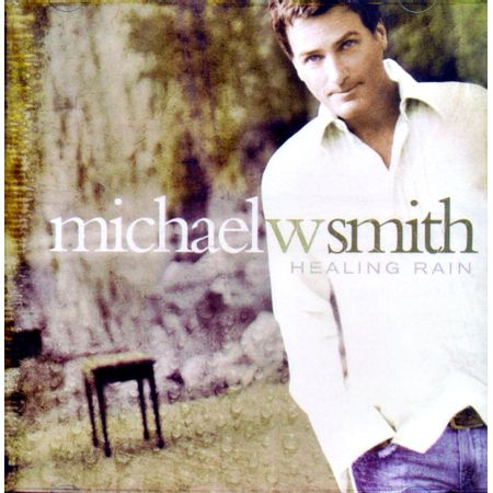 CD-Michael-W-Smith-Healing-Rain