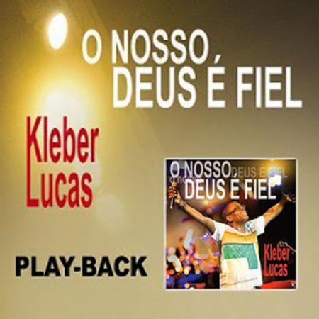 Playback-Kleber-Lucas-O-nosso-Deus-e-fiel