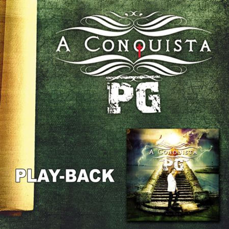 Playback-PG-A-conquista