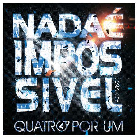 CD-Quatro-por-Um-Nada-e-impossivel